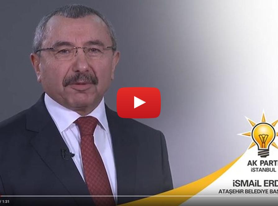 Ataşehir Belediye Başkan Adayımız İsmail Erdem'in sizlere mesajı var